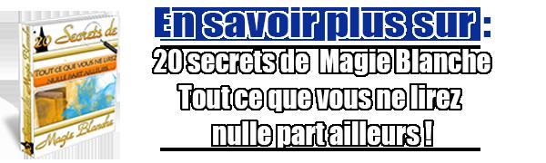 Découvrez les 20 secrets de Magie Blanche les mieux gardés!
